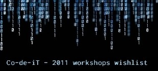 Co-de-iT - 2011 workshops wishlist