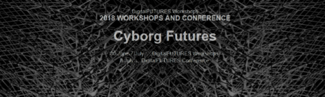 Cyborg Futures - DigitalFUTURES Workshops + Symposium at Tongji University