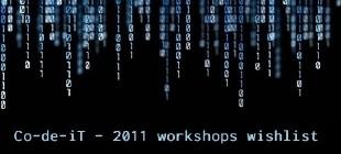 Co-de-iT - 2011 workshops wishlist